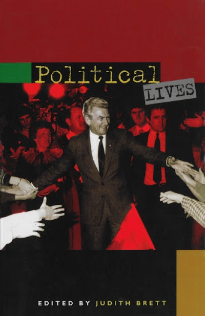 Richard Hall reviews 'Political Lives' edited by Judith Brett