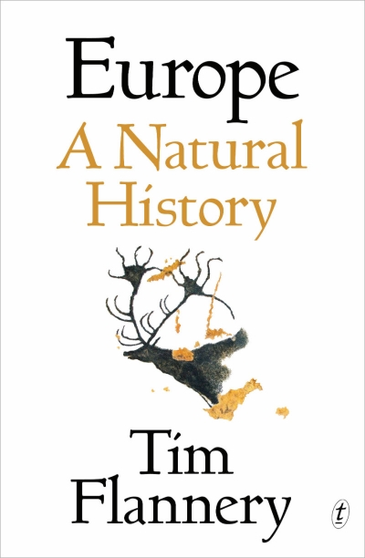 David Garrioch reviews 'Europe: A Natural History' by Tim Flannery