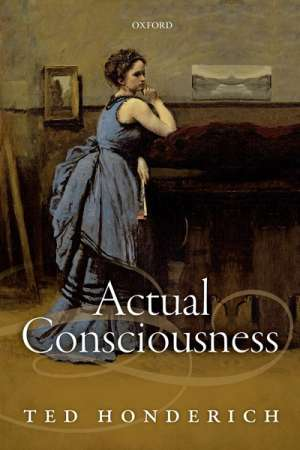 Janna Thompson reviews 'Actual Consciousness' by Ted Honderich