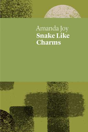 Rose Lucas reviews 'Snake Like Charms' by Amanda Joy and 'The Herring Lass' by Michelle Cahill