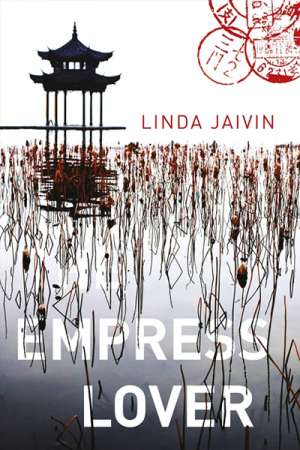 Kate Holden reviews 'The Empress Lover' by Linda Jaivin