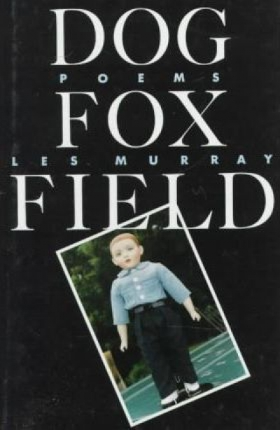 Julian Croft reviews 'Dog Fox Field' and 'Blocks and Tackles' by Les Murray