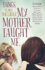 Daniel Juckes reviews 'Things My Mother Taught Me' by Claire Halliday