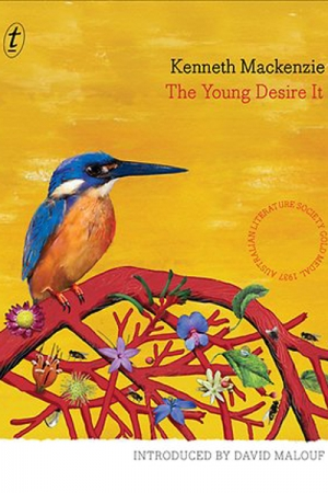 Peter Craven reviews 'The Young Desire It' by Kenneth Mackenzie