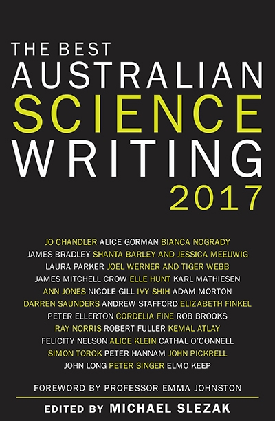 Rachael Mead reviews 'The Best Australian Science Writing 2017' edited by Michael Slezak