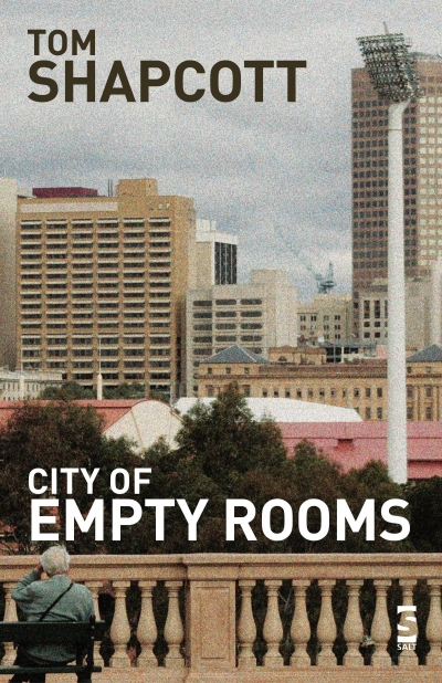Ian Templeman reviews 'The City Of Empty Rooms' by Thomas Shapcott