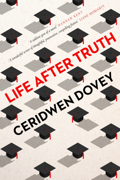 Josephine Taylor reviews 'Life After Truth' by Ceridwen Dovey
