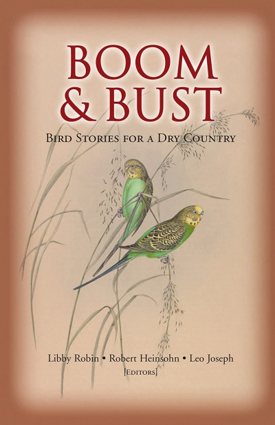 Peter Menkhorst reviews 'Boom & Bust: Bird stories for a dry country' edited by Libby Robin, Robert Heinsohn and Leo Joseph