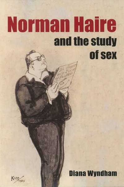 John Rickard reviews 'Norman Haire and the Study of Sex' by Diana Wyndham