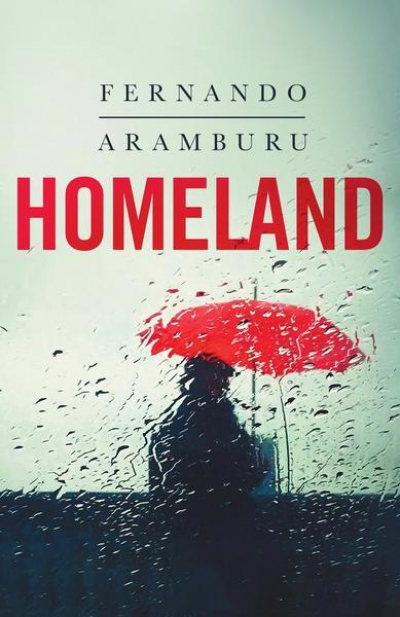 Gabriel García Ochoa reviews 'Homeland' by Fernando Aramburu, translated by Alfred MacAdam