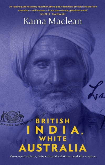 Chris Wallace reviews 'British India, White Australia: Overseas Indians, intercolonial relations and the Empire' by Kama Maclean