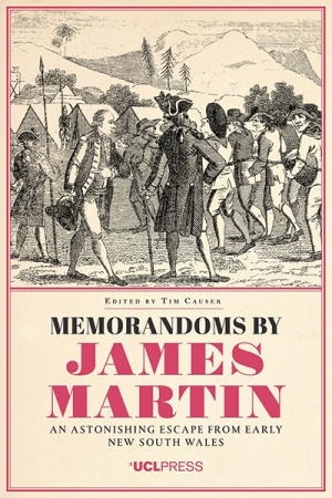 James Dunk reviews 'Memorandoms by James Martin: An astonishing escape from early New South Wales' edited by Tim Causer