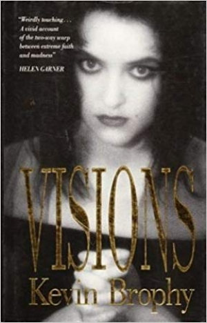 Kris Hemensley reviews 'Visions' by Kevin Brophy