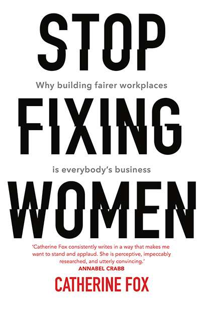 Tali Lavi reviews 'Stop Fixing Women: Why building fairer workplaces is everybody's business' by Catherine Fox