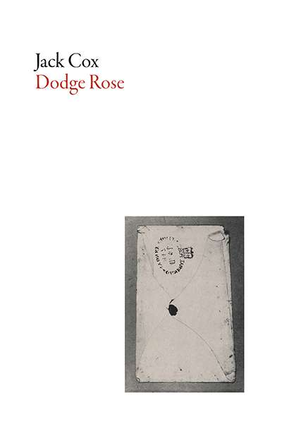 Luke Horton reviews 'Dodge Rose' by Jack Cox