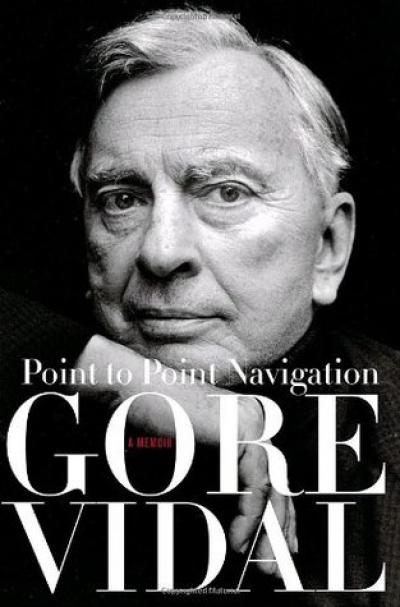 Peter Rose reviews 'Point to Point Navigation: A Memoir, 1964 to 2006' by Gore Vidal