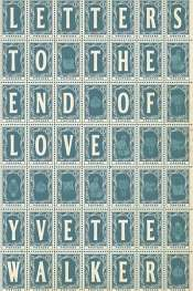 Yvette Walker: Letters to the End of Love