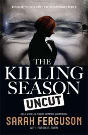 Neal Blewett reviews 'The Killing Season Uncut' by Sarah Ferguson with Patricia Drum