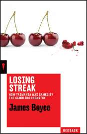 Michael Winkler reviews 'Losing Streak: How Tasmania was gamed by the gambling industry' by James Boyce