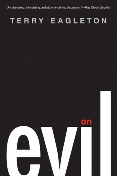 James Ley reviews 'On Evil' by Terry Eagleton