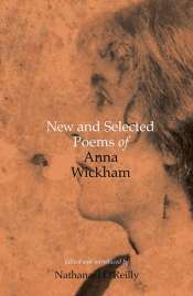Susan Sheridan reviews 'New and Selected Poems of Anna Wickham' edited by Nathanael O'Reilly