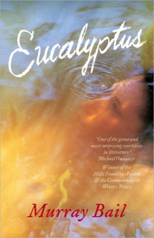 Peter Craven reviews 'Eucalyptus: A novel' by Murray Bail