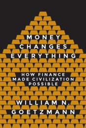 Peter Acton reviews 'Money Changes Everything: How finance made civilization possible' by William N. Goetzmann