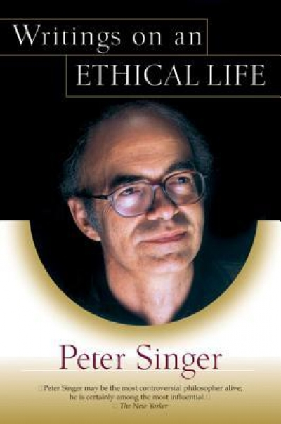 Tamas Pataki reviews 'Writings on an Ethical Life' by Peter Singer