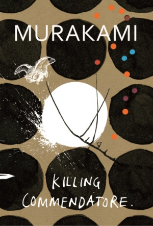 Cassandra Atherton reviews 'Killing Commendatore' by Haruki Murakami, translated by Philip Gabriel and Ted Goossen