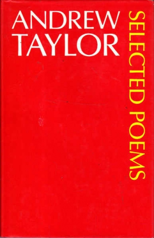 Julian Croft reviews 'Selected Poems, 1960–1980' by Andrew Taylor