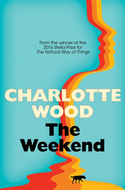 Felicity Plunkett reviews 'The Weekend' by Charlotte Wood