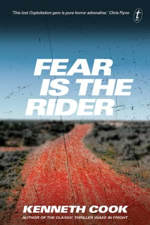 Andrew Nette reviews 'Fear Is the Rider' by Kenneth Cook