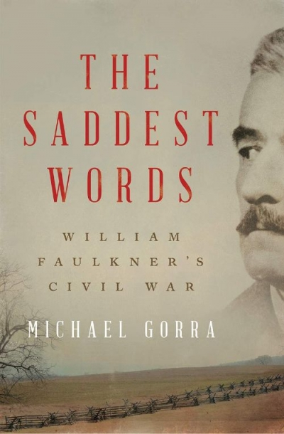 Paul Giles reviews 'The Saddest Words: William Faulkner's Civil War' by Michael Gorra