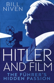Peter Goldsworthy reviews 'Hitler and Film: The Führer's hidden passion' by Bill Niven