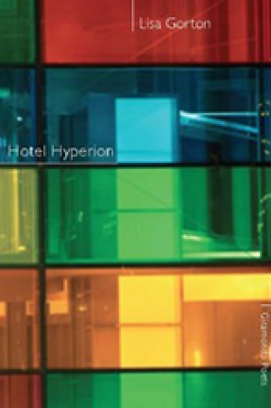 Cassandra Atherton reviews 'Hotel Hyperion' by Lisa Gorton