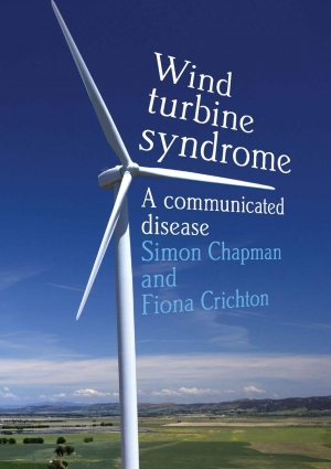 James Dunk reviews 'Wind Turbine Syndrome: A communicated disease' by Simon Chapman and Fiona Crichton