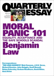 Dan Dixon reviews 'Moral Panic 101: Equality, acceptance and the Safe Schools scandal (Quarterly Essay 67)' by Benjamin Law