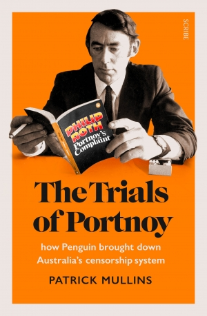 James Ley reviews 'The Trials of Portnoy: How Penguin brought down Australia's censorship system' by Patrick Mullins