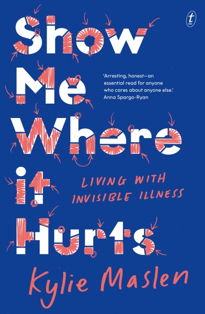 Kate Crowcroft reviews 'Show Me Where It Hurts: Living with invisible illness' by Kylie Maslen