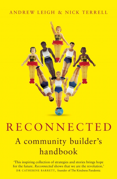 Peter Mares reviews 'Reconnected: A community builder's handbook' by Andrew Leigh and Nick Terrell
