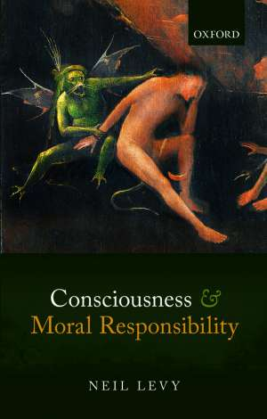 Adrian Walsh reviews 'Consciousness and Moral Responsibility' by Neil Levy