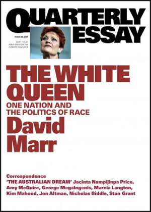 Lucas Grainger-Brown reviews 'The White Queen: One Nation and the politics of race' (Quarterly Essay 65) by David Marr