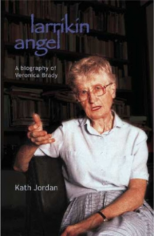 Delys Bird reviews 'Larrikin Angel: A biography of Veronica Brady' by Kath Jordan