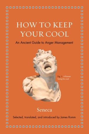 William Poulos reviews 'How To Keep Your Cool: An ancient guide to anger management' by Seneca and 'How To Be a Friend: An ancient guide to true friendship' by Marcus Tullius Cicero