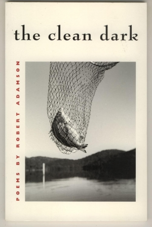 Peter Craven reviews 'The Clean Dark' by Robert Adamson